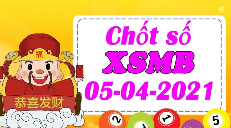 Chốt dự đoán KQXSMB thứ 2 ngày 5/4/2021