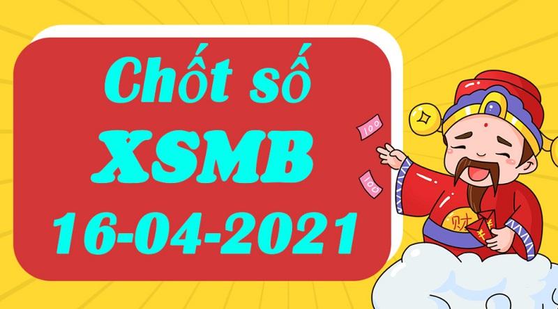 Chốt dự đoán KQXSMB bữa thứ 6 ngày 16/4/2021