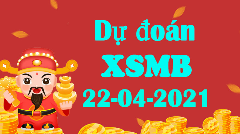 Dự đoán kết quả XSMB thứ năm 22/4/2021 chốt cặp số đẹp