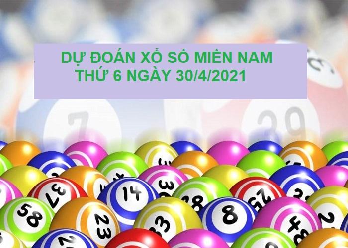 Dự đoán xổ số miền Nam thứ 6 ngày 30/4/2021 cực chuẩn