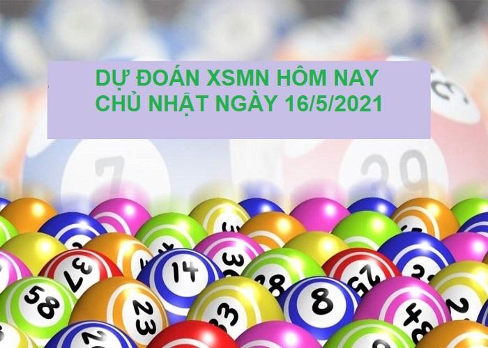 Dự đoán XSMN hôm nay chủ nhật ngày 16/5/2021 chốt số cực chuẩn