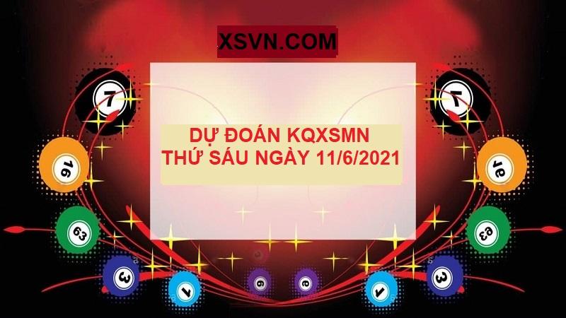 Dự đoán KQXSMN thứ sáu ngày 11/6/2021 cực chuẩn xác