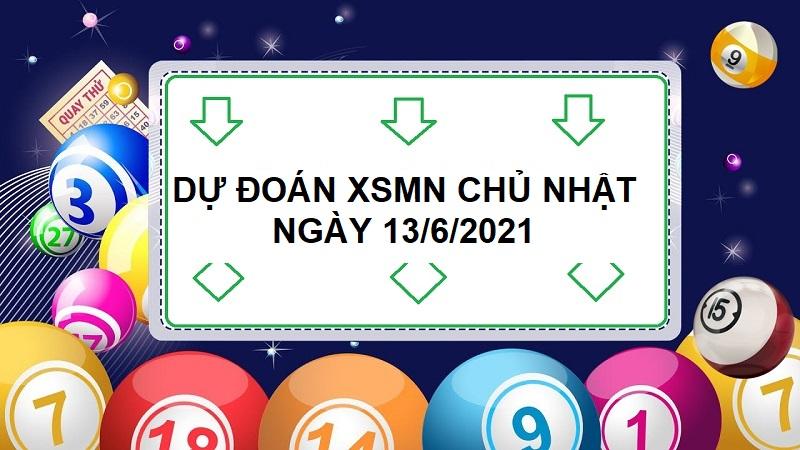 Dự đoán XSMN chủ nhật ngày 13/6/2021 bắt lô chuẩn xác