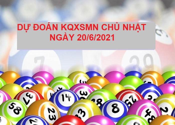 Dự đoán KQXSMN chủ nhật ngày 20/6/2021 chính xác nhất